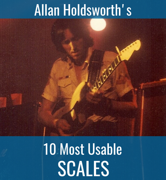 Allan Holdsworth's 10 Most Usable Scales