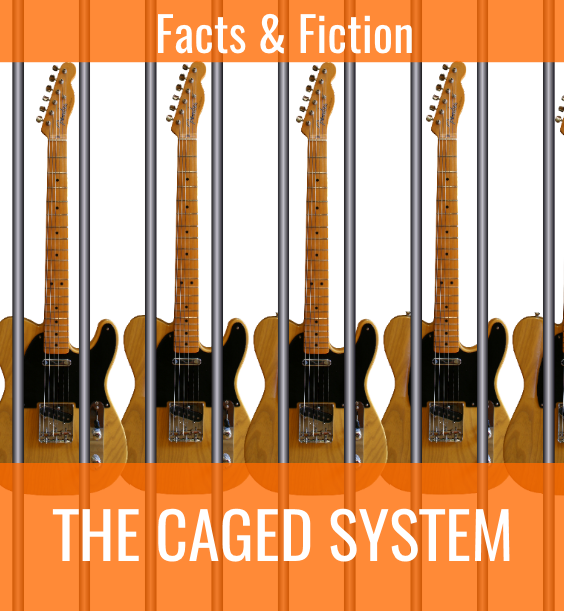 Facts and Fiction about the CAGED System for Guitar